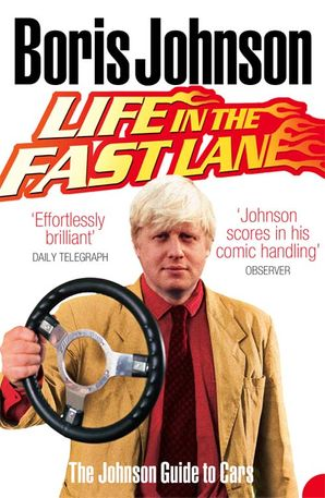 Life in the Fast Lane Paperback  by Boris Johnson, M.P.