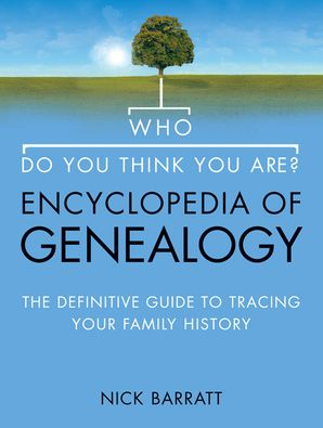 Who Do You Think You Are? Encyclopedia of Genealogy Hardcover  by Dr. Nick Barratt