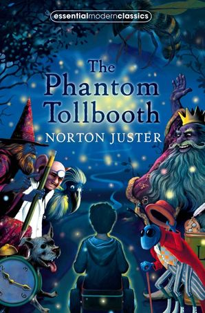 The Phantom Tollbooth (Essential Modern Classics) Paperback New edition by Norton Juster