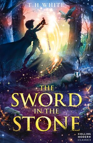 The Sword in the Stone (Collins Modern Classics) Paperback  by T. H. White