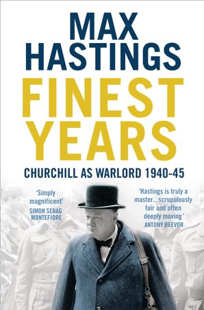 Finest Years Paperback  by Sir Max Hastings