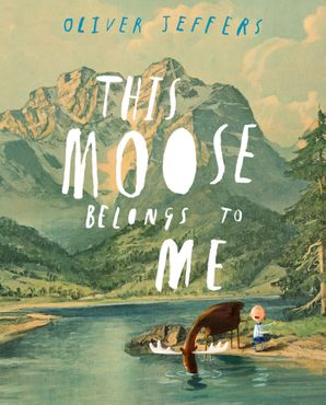 This Moose Belongs to Me Paperback  by Oliver Jeffers