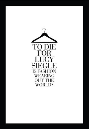 To Die For: Is Fashion Wearing Out the World? Paperback  by Lucy Siegle