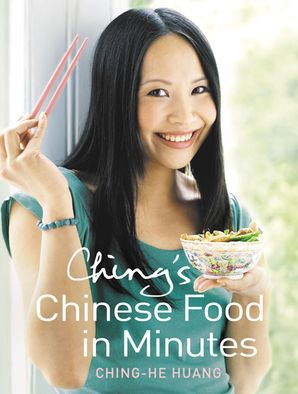 Ching's Chinese Food in Minutes Hardcover  by Ching-He Huang