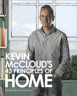 Kevin McCloud's 43 Principles of Home Hardcover  by Kevin McCloud