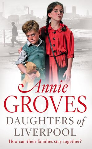 Daughters of Liverpool Paperback  by Annie Groves