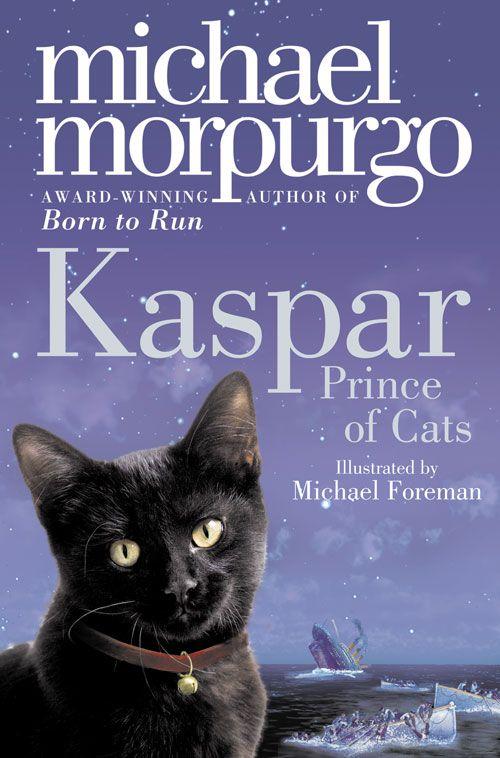 Kaspar: Prince of Cats - Michael Morpurgo, Illustrated by Michael Foreman