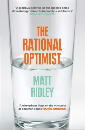 The Rational Optimist: How Prosperity Evolves Paperback  by Matt Ridley