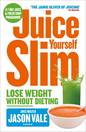 Juice Yourself Slim Paperback  by Jason Vale