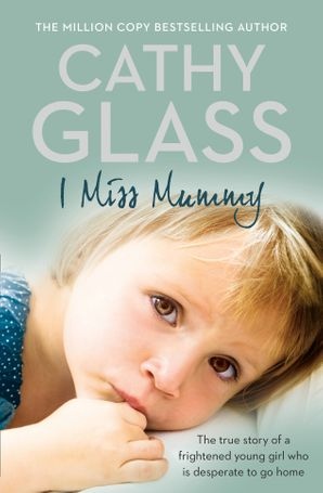 I Miss Mummy Paperback  by Cathy Glass
