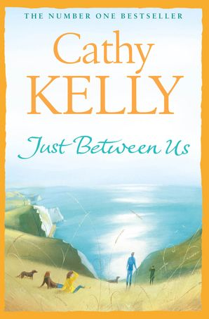 Just Between Us Paperback  by Cathy Kelly