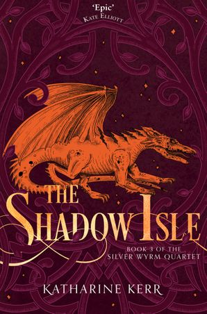 The Shadow Isle (The Silver Wyrm, Book 3) Paperback  by