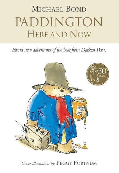 Paddington Here and Now - Michael Bond, Illustrated by R. W. Alley, Cover design by Peggy Fortnum