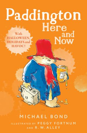 Paddington Here and Now Paperback  by Michael Bond