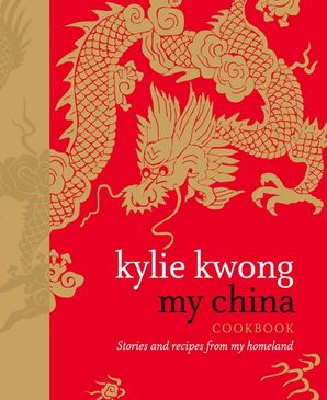 My China Hardcover  by Kylie Kwong