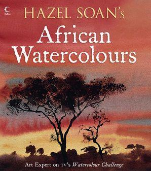 Hazel Soan's African Watercolours Paperback  by Hazel Soan