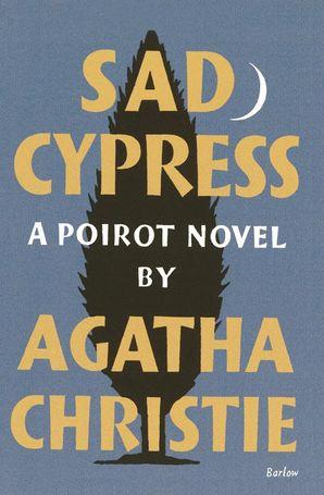 Sad Cypress (Poirot) Hardcover Facsimile edition by Agatha Christie