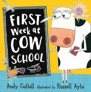 FIRST WEEK AT COW SCHOOL Paperback  by Andy Cutbill