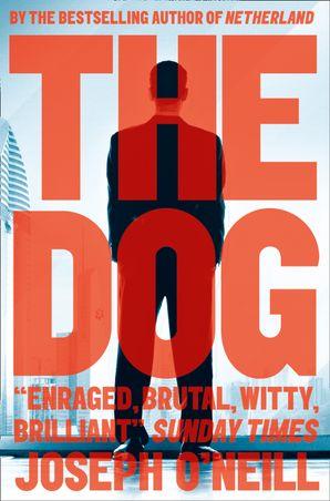 The Dog Paperback  by Joseph O'Neill