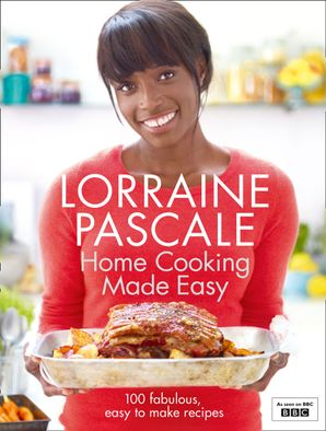 Home Cooking Made Easy Hardcover  by Lorraine Pascale