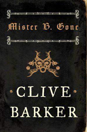 Mister B. Gone Paperback  by Clive Barker