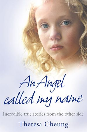 An Angel Called My Name Paperback  by Theresa Cheung