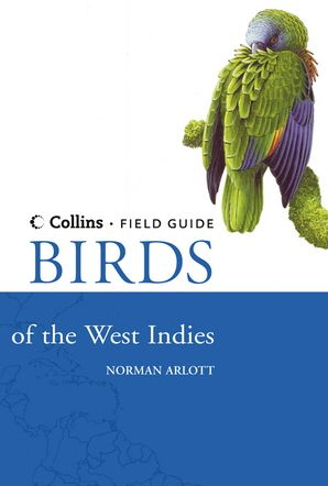 Birds of the West Indies Hardcover  by Norman Arlott