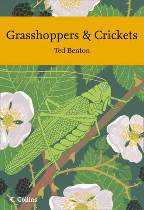 Grasshoppers and Crickets (Collins New Naturalist Library, Book 120) Paperback  by