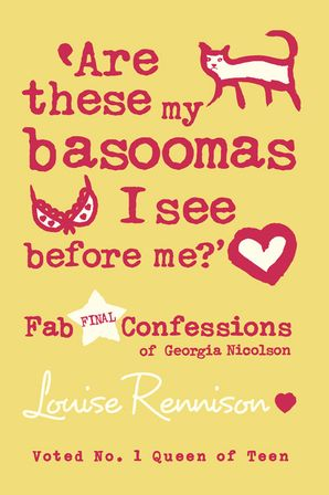 Are these my basoomas I see before me? (Confessions of Georgia Nicolson, Book 10) Paperback  by Louise Rennison