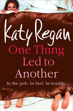 One Thing Led to Another Paperback  by Katy Regan