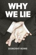 Why We Lie: The Source of our Disasters