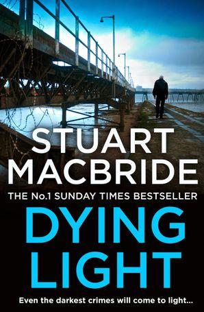 Dying Light (Logan McRae, Book 2) eBook  by Stuart MacBride