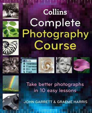 Collins Complete Photography Course Hardcover  by John Garrett