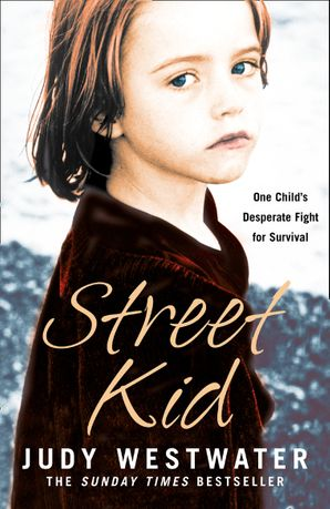 Street Kid: One Child's Desperate Fight for Survival