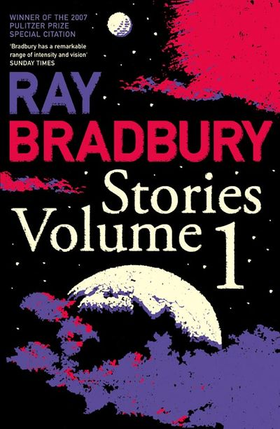 Ray Bradbury Stories Volume 1 - Ray Bradbury