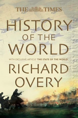 The Times History of the World Hardcover Text only edition by Prof. Richard Overy