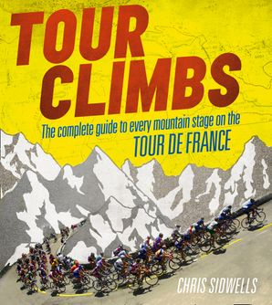 Tour Climbs eBook  by Chris Sidwells