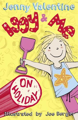 Iggy and Me on Holiday (Iggy and Me, Book 3) Paperback  by Jenny Valentine