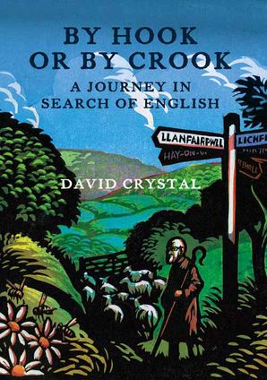 By Hook Or By Crook: A Journey in Search of English eBook  by