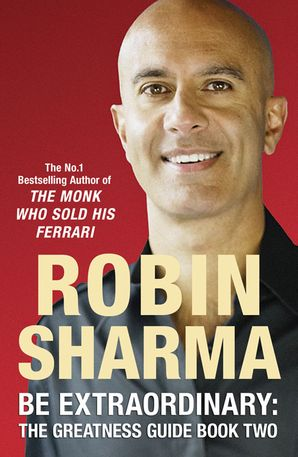 Be Extraordinary: The Greatness Guide Book Two Paperback  by Robin Sharma