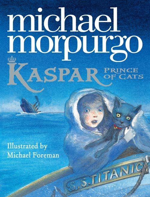 Kaspar: Prince of Cats - Michael Morpurgo, Illustrated by Michael Foreman