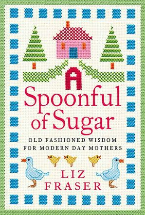 A Spoonful of Sugar Hardcover  by Liz Fraser