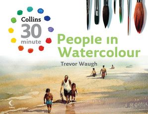 People in Watercolour Hardcover  by Trevor Waugh