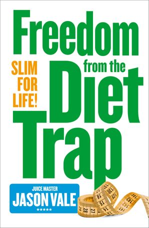 Freedom from the Diet Trap Paperback  by Jason Vale