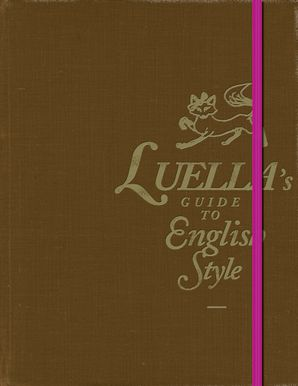 Luella's Guide to English Style Hardcover  by Luella Bartley