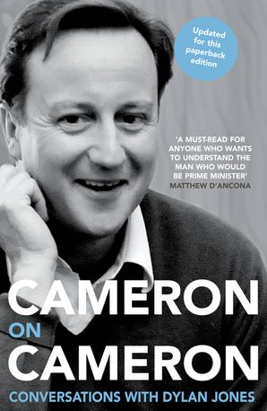Cameron on Cameron: Conversations with Dylan Jones Paperback  by David Cameron