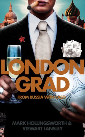 Londongrad: From Russia with Cash; The Inside Story of the Oligarchs eBook  by