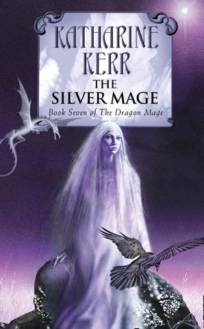 The Silver Mage (The Silver Wyrm, Book 4) Paperback  by Katharine Kerr