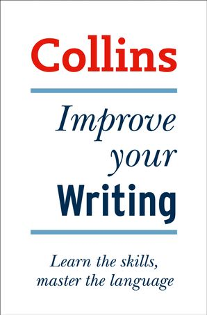 Collins Improve Your Writing Paperback First edition by Graham King