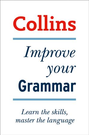 Collins Improve Your Grammar Paperback First edition by